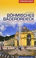 Reisefuehrer Boehmisches Baederdreieck: Rund um Franzensbad, Karlsbad und Marienbad