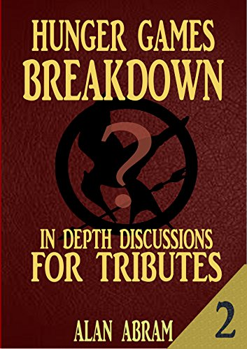 HUNGER GAMES BREAKDOWN PART 2: In-Depth Discussions For Tributes (English Edition)