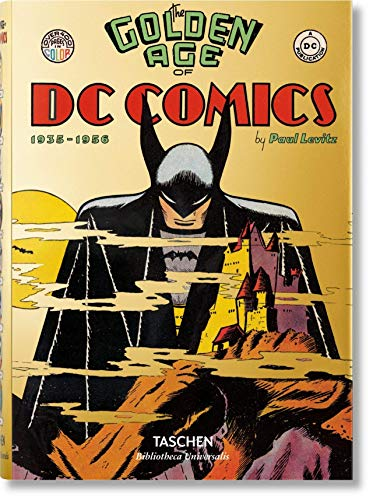 The Golden Age of DC Comics (inglés) (Bibliotheca Universalis)