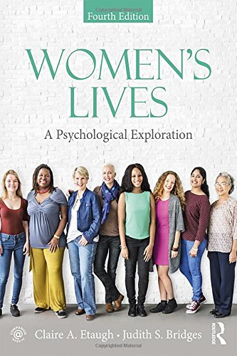 Compare Textbook Prices for Women's Lives: A Psychological Exploration, Fourth Edition 4 Edition ISBN 9781138656697 by Etaugh, Claire A.,Bridges, Judith S.
