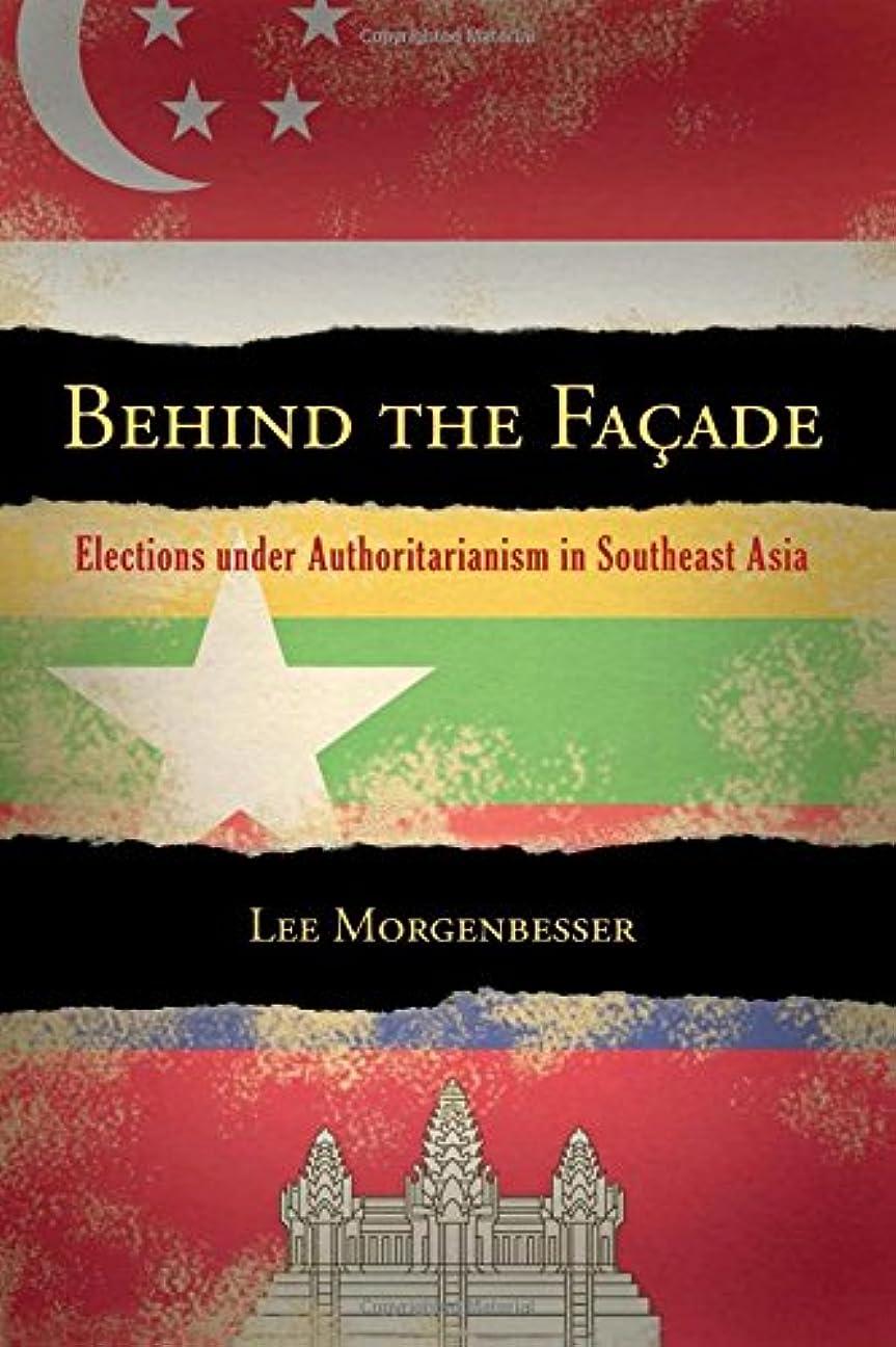 白雪姫出来事フィクションBehind the Facade: Elections under Authoritarianism in Southeast Asia