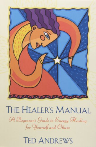 The Healer's Manual: A Beginner's Guide to Energy Healing for Yourself and Others (Llewellyn's Health & Healing)