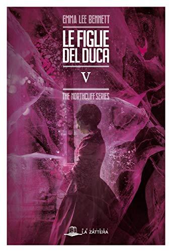 Le figlie del Duca V: The Northcliff Series