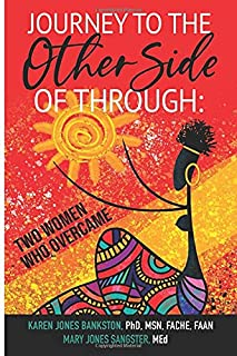 Journey to the Other Side of Through: Two Women Who Overcame