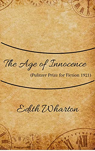 The Age of Innocence by Edith Wharton: Pulitzer Prize for Fiction 1921 -...