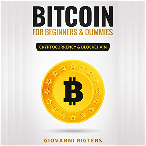 Bitcoin for Beginners & Dummies: Cryptocurrency & Blockchain cover art