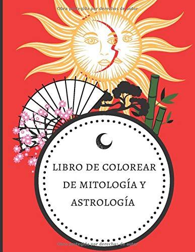 Libro de colorear de mitologia y astrologia: Libro de dibujo para adultos - relájese coloreando detalladamente | 50 páginas en formato de 8,5*11 pulgadas
