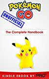 Pokemon Go: The Complete Handbook - Catching, Battling and Evolving Your Pokémon (Hints, Secrets & Unlocks)