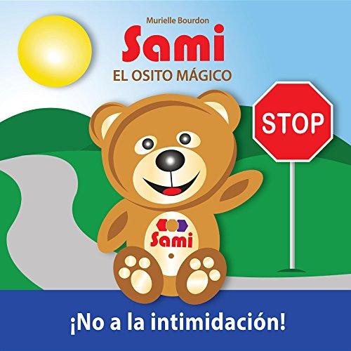 SAMI EL OSITO MÁGICO:  No a la intimidación!: (Full-Color