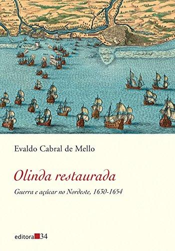 Olinda restaurada: Guerra e Açúcar no Nordeste, 1630-1654