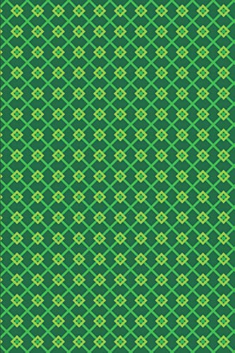 St. Patrick's Day Pattern - Green Luck 16: Blank Lined Notebook St. Patrick's Day Lovers
