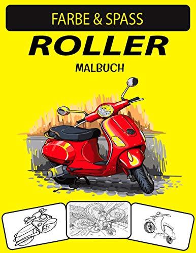 ROLLER MALBUCH: Neue und erweiterte Ausgabe Unique Designs Scooter Malbuch für Kinder & Erwachsene
