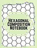 Hexagonal Composition Notebook: Hexagonal Notebook, Architects Sketchbook Small, Hexagonal Graph Notebook - Organic Chemistry, Graph Paper Notebook For Game Maps Chemistry Quilting Puzzles