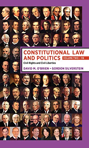 Compare Textbook Prices for Constitutional Law and Politics: Volume 2: Civil Rights and Civil Liberties Eleventh Edition ISBN 9780393696745 by O'Brien, David M.,Silverstein, Gordon