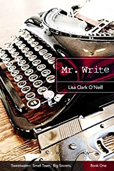 Mr. Write (Sweetwater Book 1) by [Lisa Clark O'Neill]