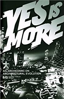Yes Is More (text only) by B.Ingels