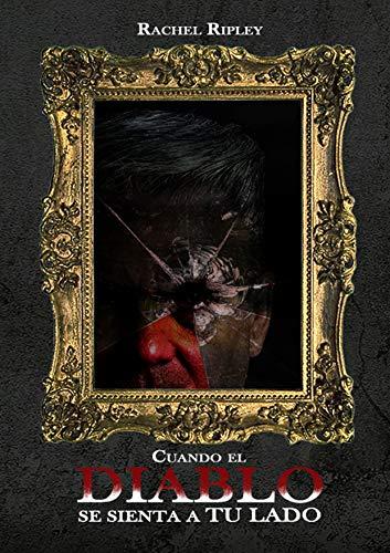 Cuando el diablo se sienta a tu lado : Un thriller paranormal que te atrapara desde la primera pagina