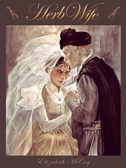 [Elizabeth McCoy]のHerb-Wife (Lord Alchemist Duology Book 2) (English Edition)