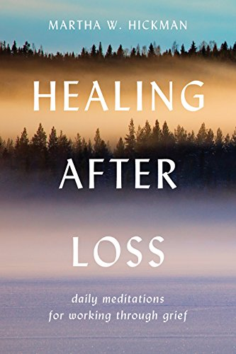 Compare Textbook Prices for Healing After Loss: Daily Meditations For Working Through Grief 1 Edition ISBN 9780380773381 by Martha Whitmore Hickman