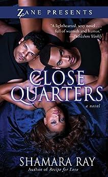 Close Quarters: A Novel by [Shamara Ray]
