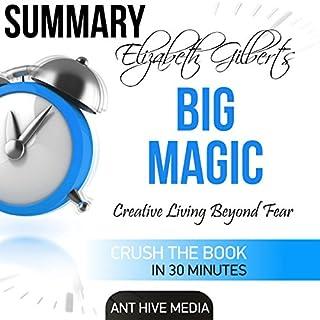 Elizabeth Gilbert's Big Magic: Creative Living Beyond Fear Summary cover art