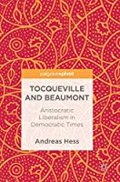 Tocqueville and Beaumont: Aristocratic Liberalism in Democratic Times
