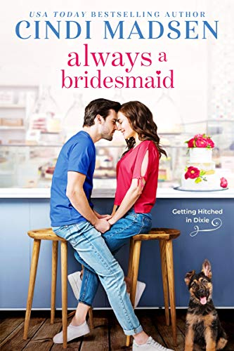 Always a Bridesmaid (Getting Hitched in Dixie Book 2)