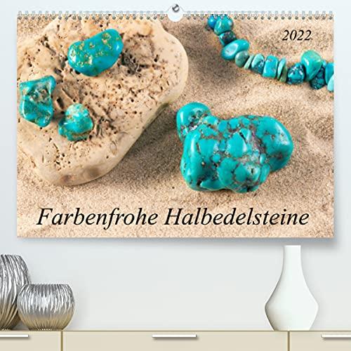 Farbenfrohe Halbedelsteine (Premium, hochwertiger DIN A2 Wandkalender 2022, Kunstdruck in Hochglanz)