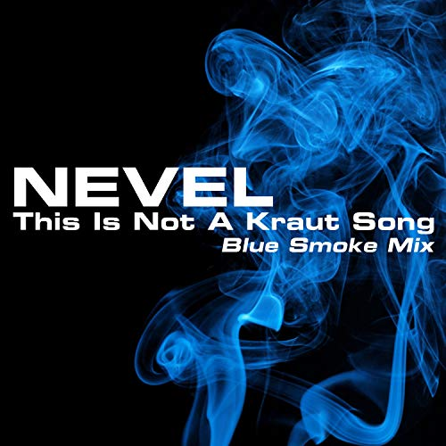 This Is Not A Kraut Song (Blue Smoke Mix)
