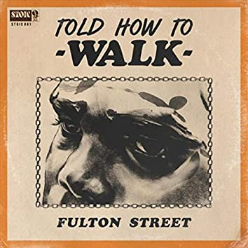 Told How to Walk