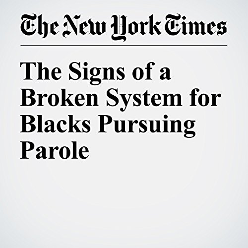 The Signs of a Broken System for Blacks Pursuing Parole audiobook cover art