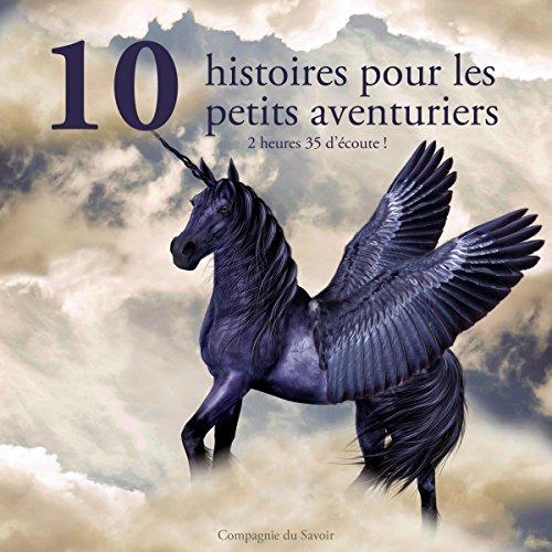 10 histoires pour les petits aventuriers audiobook cover art