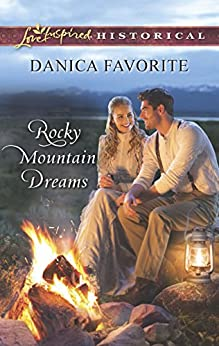 Rocky Mountain Dreams by [Danica Favorite]