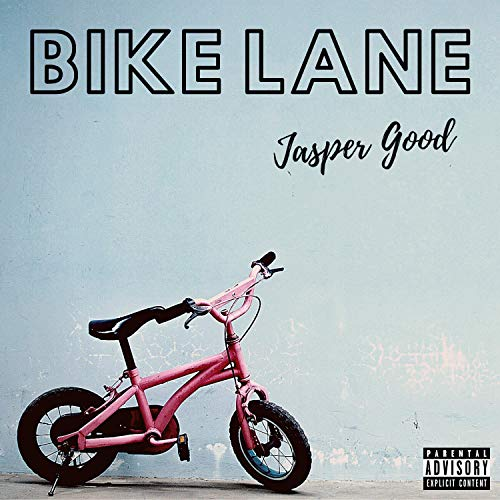 Bike Lane [Explicit]