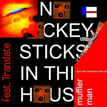 No Hockey Sticks in This House (feat. Translate)