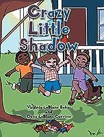 Crazy Little Shadow