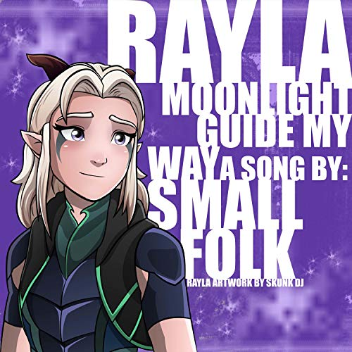 Rayla (Moonlight Guide My Way)