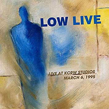 Low Live (Live At Kcrw Studios March 6, 1995)