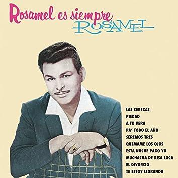 Rosamel Es Siempre Rosamel