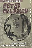 Teaching Peter Mclaren: Paths Of Dissent (Teaching Contemporary Scholars)