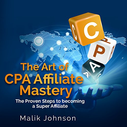 The Art of CPA Affiliate Mastery audiobook cover art