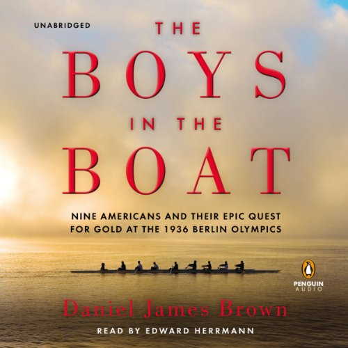 The Boys in the Boat     Nine Americans and Their Epic Quest for Gold at the 1936 Berlin Olympics              By:                                                                                                                                 Daniel James Brown                               Narrated by:                                                                                                                                 Edward Herrmann                      Length: 14 hrs and 24 mins     27,917 ratings     Overall 4.8