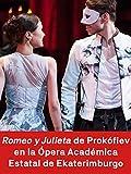 Romeo y Julieta de Prokófiev en la Ópera Académica Estatal de Ekaterimburgo