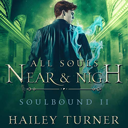 All Souls Near & Nigh Audiobook By Hailey Turner cover art
