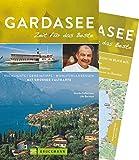 Bruckmann Reiseführer Gardasee: Zeit für das Beste. Highlights, Geheimtipps, Wohlfühladressen. Inklusive Faltkarte zum Herausnehmen.