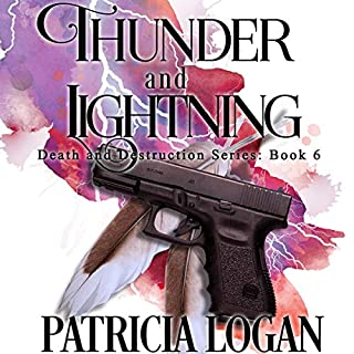 Thunder and Lightning     Death and Destruction, Book 6              Written by:                                                                                                                                 Patricia Logan                               Narrated by:                                                                                                                                 Michael Pauley                      Length: 10 hrs and 39 mins     Not rated yet     Overall 0.0