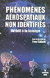 Phénomènes aérospatiaux non identifiés, un défi à la Science