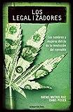 Los legalizadores / Legalizers: Los Hombres Y Mujeres Detras De La Revolucion Del Cannabis