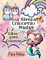 Libro para Colorear de Unicornios, Sirenas y Hadas para Niñas: Libro Mágico para Colorear para Niños. Hermosa Princesa, Increíbles Unicornios para niños de 4 a 8 años