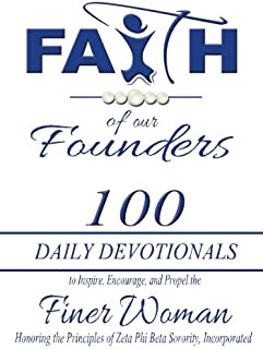 Faith of Our Founders: 100 Daily Devotionals to Inspire, Encourage, and Propel the Finer Woman